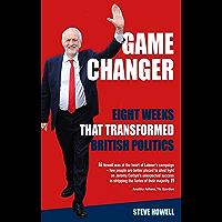 GAME CHANGER Eight Weeks That Transformed British Politics: Inside Corbyn's Election Machine
