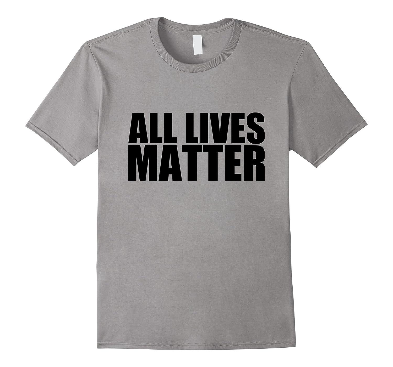 All Lives Matter T-Shirt - Political Tee, #AllLivesMatter-CL