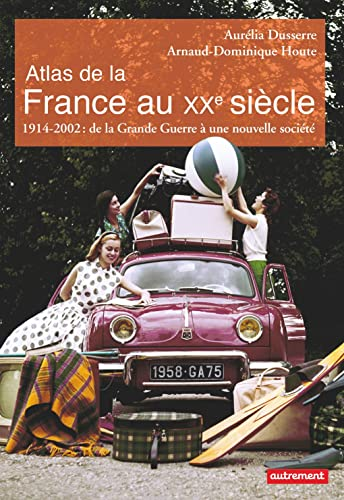 Atlas de la France au Xxeme Siecle