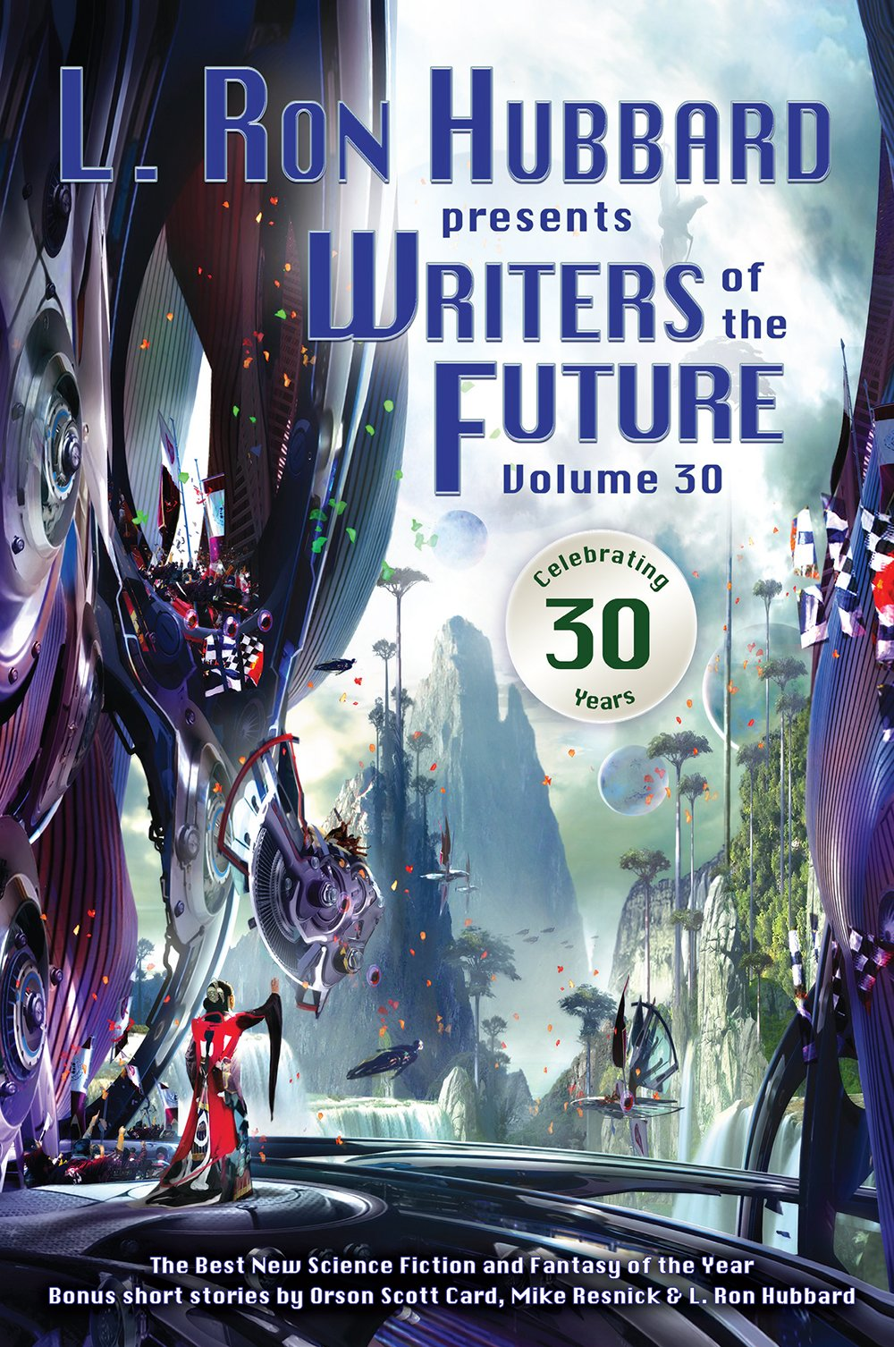 writers of the future volume the best new science fiction and writers of the future volume 30 the best new science fiction and fantasy of the year l ron hubbard presents writers of the future l ron hubbard