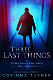 Three Last Things: or The Hounding Of Carl Jarrold, Soulless Assassin (A Spiritual Thriller) (Quick Reads)
