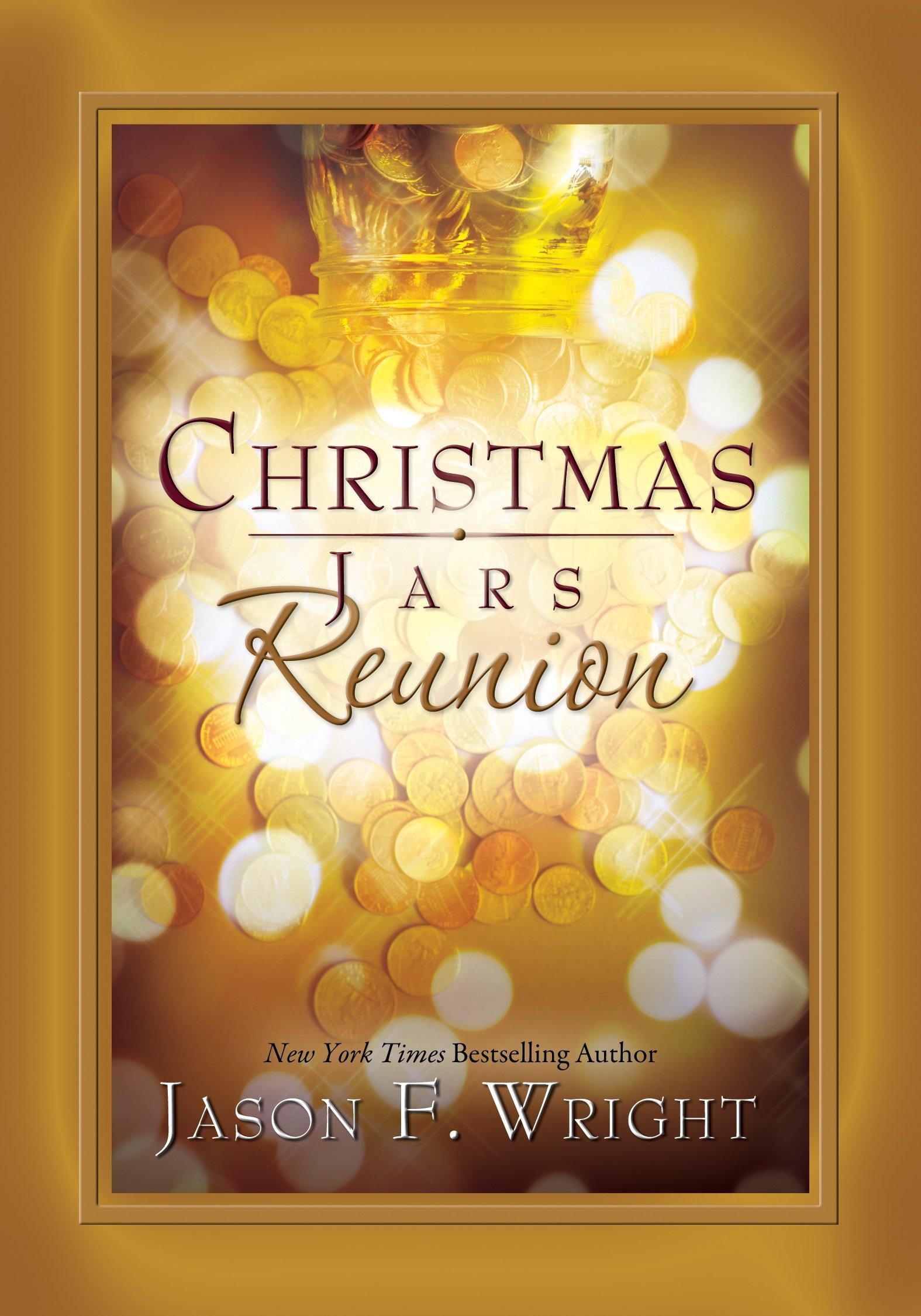 Christmas Jars Reunion Jason F. Wright 9781606418499