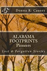 ALABAMA FOOTPRINTS Pioneers: A Collection of Lost & Forgotten Stories Kindle Edition