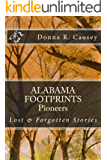 ALABAMA FOOTPRINTS Pioneers: A Collection of Lost & Forgotten Stories