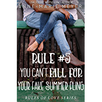 Rule #5: You Can't Fall for Your Fake Summer Fling: A Standalone Sweet High School Romance (The Rules of Love) (English…