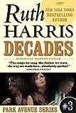 DECADES (Park Avenue Series, Book #3)