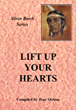 Lift Up Your Hearts: Teachings from Silver Birch (Silver Birch Series)