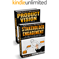 Agile Product Management (Box Set): Product Vision 21 Tips & Stakeholder Engagement: 21 Tips for a new approach to stakeholder management with scrum (scrum, ... agile software development Book 1)