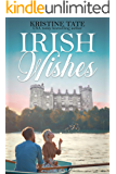 Irish Wishes: A Clean and Wholesome Romantic Comedy (Misbehaving Billionaires Book 3)