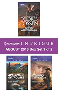 Harlequin Intrigue August 2018 - Box Set 1 of 2: Cowboy Above the Law\Avalanche of Trouble\Cowboy's Secret Son