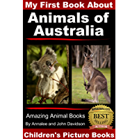 My First Book about  Animals of Australia - Children's Picture Books (My First Book about Animals 2)