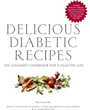 Delicious Diabetic Recipes: The Gourmet Cookbook for a Healthy Life