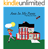 Nursery Rhymes: Ants In My Pants -Very Funny Rhyming Bedtime Story/Picture Book for Beginner Readers About Playing Games,Facing Fears, and Learning Lessons,Read ... Along,Read Aloud,Nature,Ants: Kids Book