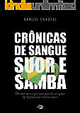 CRÔNICAS DE SANGUE, SUOR E SAMBA: Um retrato superfaturado de um país de hipócritas conformados