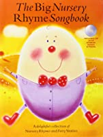 The Big Nursery Rhyme Songbook Book [With CD