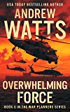 Overwhelming Force (The War Planners Book 5) (English Edition)