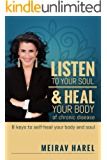 Listen to Your Soul and Heal Your Body of Chronic Disease