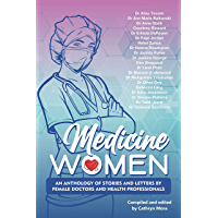 Medicine Women: An Anthology of Stories and Letters by Female Doctors and Health Professionals