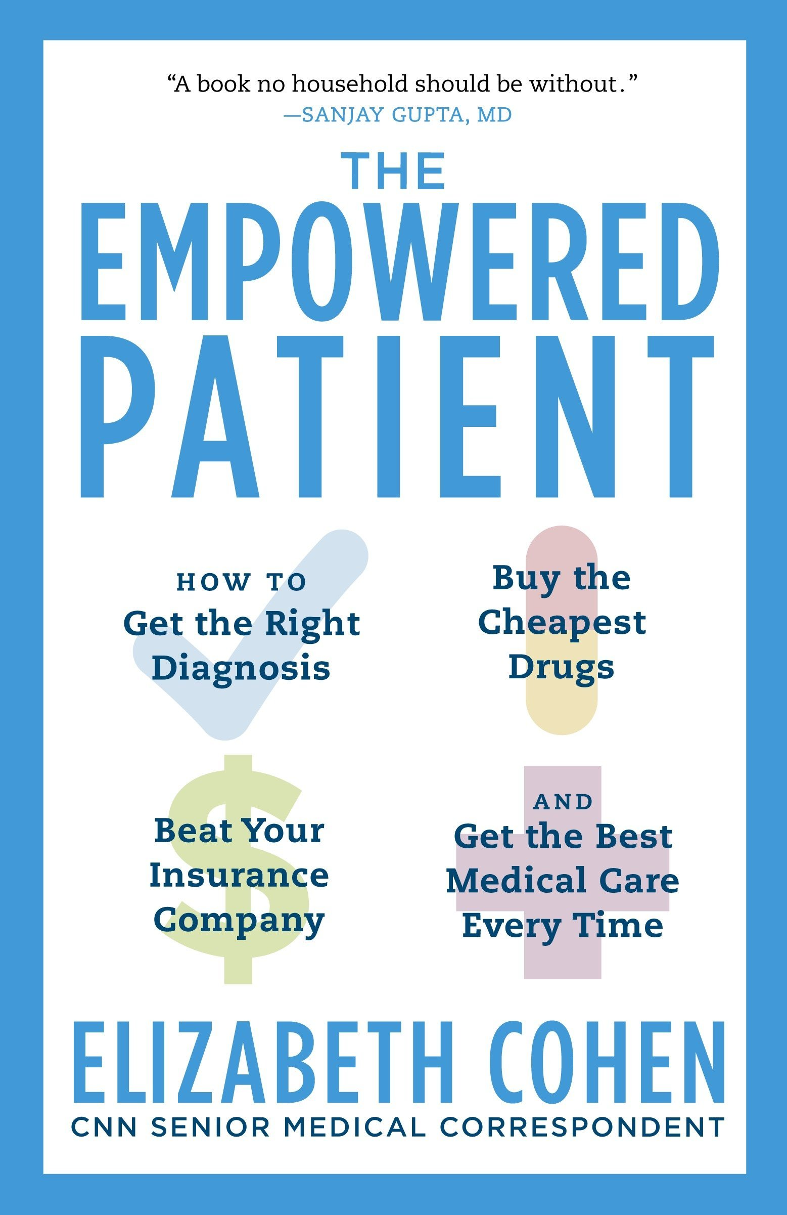 The Empowered Patient: How to Get the Right Diagnosis, Buy the Cheapest Drugs, Beat Your Insurance Company, and Get the Best Medical Care Every Time pdf