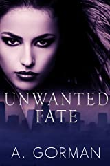Unwanted Fate Kindle Edition