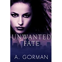 Unwanted Fate Jul 26, 2016