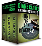 Licensed to Thrill 5: Hunt For Jack Reacher Series Thrillers Books 4-6 (Diane Capri's Licensed to Thrill Sets)