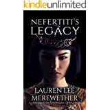 Nefertiti's Legacy: A Lost Pharaoh Chronicles Complement (The Lost Pharaoh Chronicles Complement Collection)