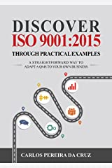 Discover ISO 9001:2015 Through Practical Examples: A Straightforward Way to Adapt a QMS