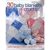 30 Baby Blankets to Crochet-30 Adorable Designs with Endless Techniques Including Ripple Stitches, Granny Squares…
