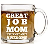 Amazon Price History for:Great Job Mom I Turned Out Awesome Coffee Mug 13 oz - Funny Mother Gift Mugs Novelty Present for Moms Gifts for Mother's Day or Birthday Perfect for Tea or Cold Beverages