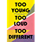 Too Young, Too Loud, Too Different: Poems from Malika's Poetry Kitchen (English Edition)