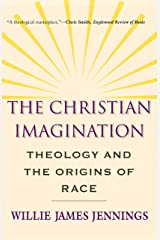 The Christian Imagination: Theology and the Origins of Race Paperback