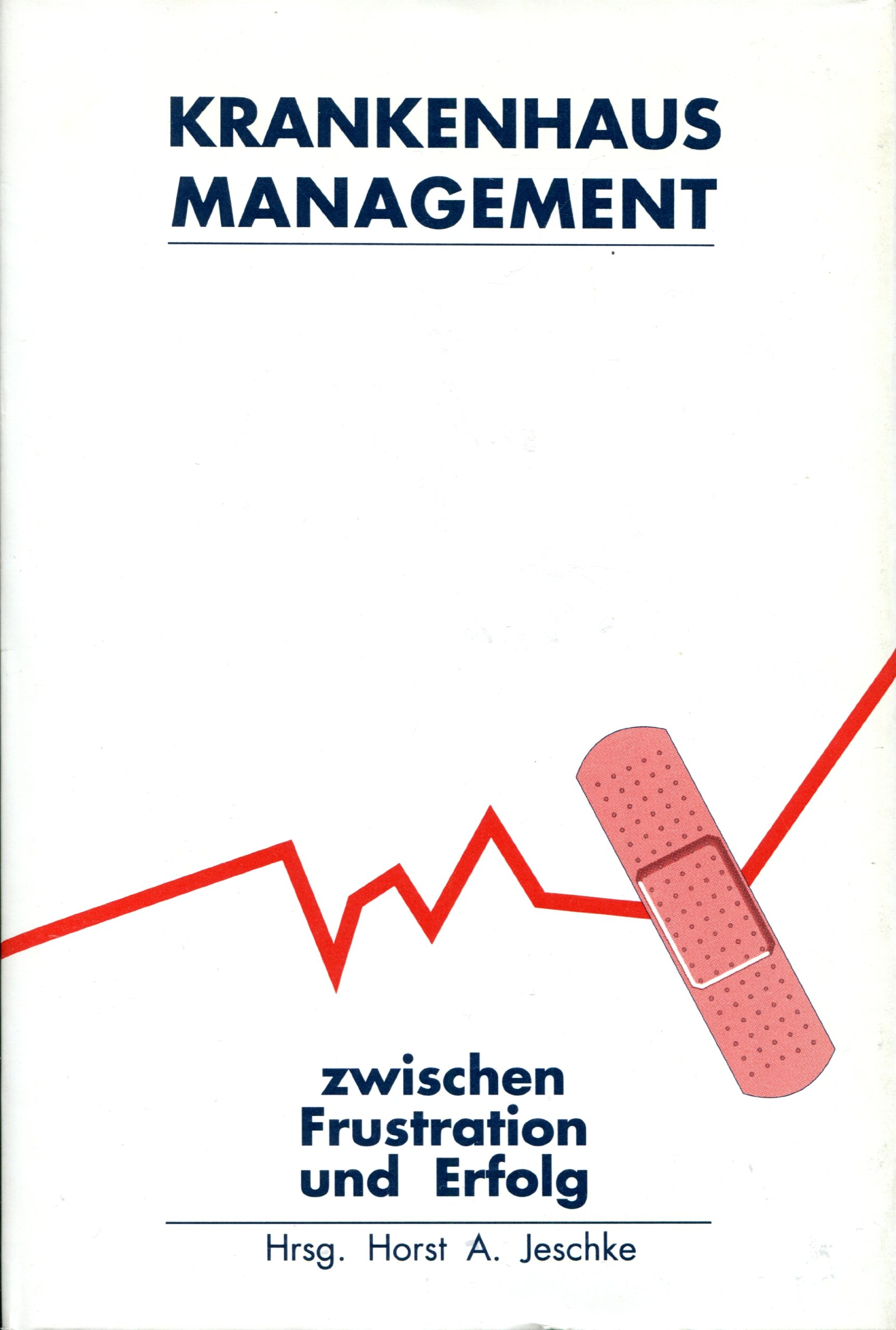 Krankenhausmanagement zwischen Frustration und Erfolg: Amazon.de ...