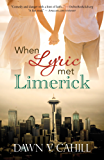 When Lyric Met Limerick: A Novelette (Seattle Trilogy)