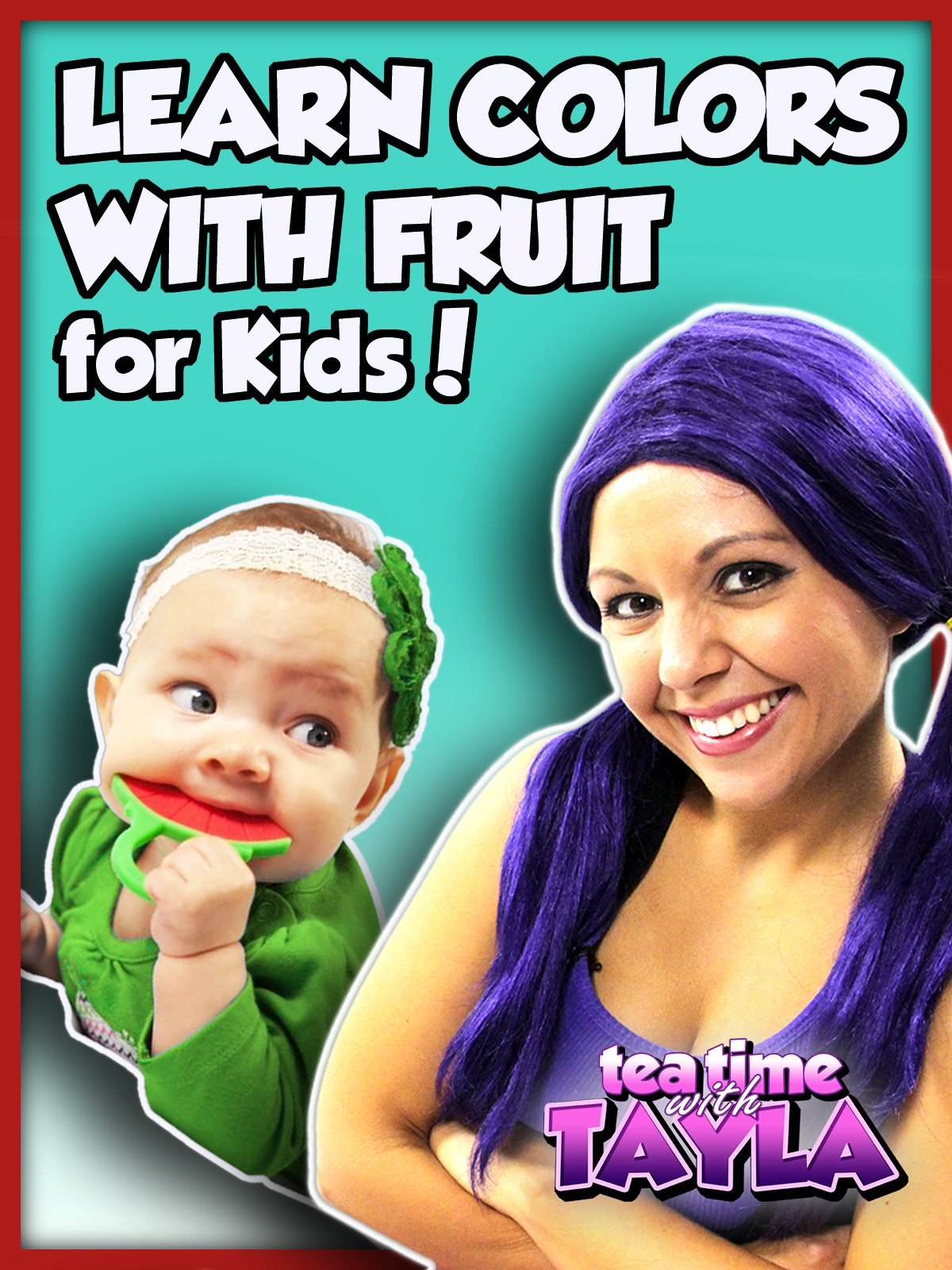 Tea Time with Tayla: Learn Colors with Fruit for Kids on Amazon Prime Video UK