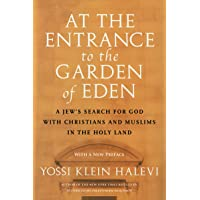 At the Entrance to the Garden of Eden: A Jew's Search for God with Christians and Muslims in the Holy Land