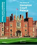 The Story of Hampton Court Palace