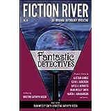 Fiction River: Fantastic Detectives (Fiction River: An Original Anthology Magazine Book 9)
