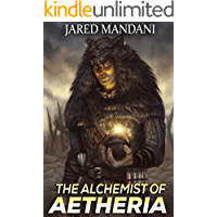 The Alchemist of Aetheria: A LitRPG Adventure (English Edition)