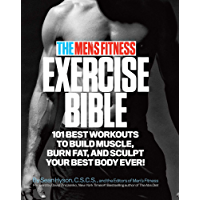The Men's Fitness Exercise Bible: 101 Best Workouts to Build Muscle, Burn Fat and Sculpt Your Best Body Ever! (English Edition)