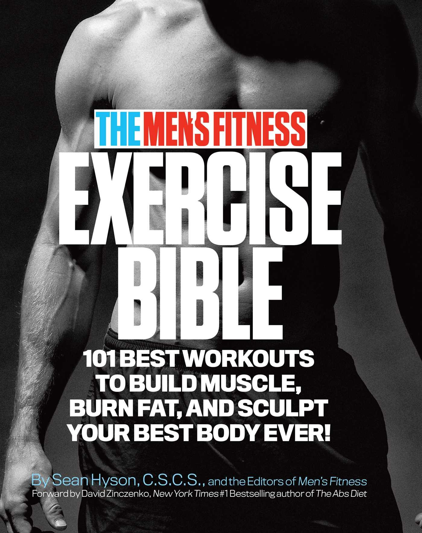 The Mens Fitness Exercise Bible 101 Best Workouts To Build Muscle Burn Fat And Sculpt Your Body Ever Sean Hyson 9780989594011 Amazon Books