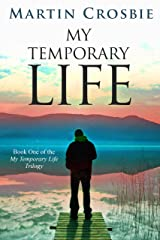 My Temporary Life-Book One of the My Temporary Life Trilogy Kindle Edition