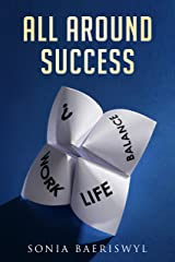 "All-around Success: ""Twelve Foundations To Build Upon To Achieve All-around Success"" Kindle Edition"