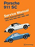 Porsche 911 SC Service Manual 1978, 1979, 1980, 1981, 1982, 1983: Coupe, Targa and Cabriolet