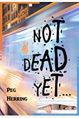 Not Dead Yet... Kindle Edition