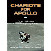 Chariots for Apollo: The NASA History of Manned Lunar Spacecraft to 1969 (Dover Books on Astronomy) (English Edition)
