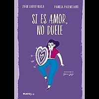 Si es amor, no duele (Colección #BlackBirds)