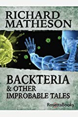 Backteria: & Other Improbable Tales Kindle Edition