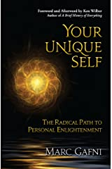 Your Unique Self: The Radical Path to Personal Enlightenment Kindle Edition