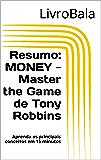 Resumo: MONEY - Master the Game de Tony Robbins: Aprenda os principais conceitos em 15 minutos